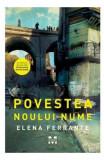 Povestea noului nume - Elena Ferrante
