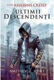 Cumpara ieftin Ultimii descendenti. O serie Assassin's Creed/Matthew J. Kirby