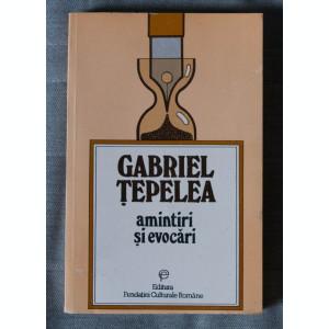 Gabriel Țepelea - Amintiri și evocări