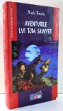 AVENTURILE LUI TOM SAWYER de MARK TWAIN , 2004