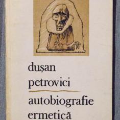 Dușan Petrovici - Autobiografie ermetică (cu dedicație / autograf)