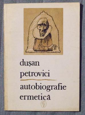 Dușan Petrovici - Autobiografie ermetică (cu dedicație / autograf) foto