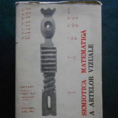 SOLOMON MARCUS - SEMIOTICA MATEMATICA A ARTELOR VIZUALE (1982, editie cartonata)