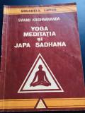 Yoga, Meditatia si Japa Sadhana - Swami Krishnananda, editura Lotus, 1992