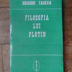 Filosofia Lui Plotin - Grigore Tausan ,537066