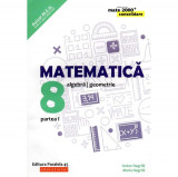 Matematica. Algebra, geometrie. Clasa a VIII-a. Consolidare. Partea I. Editia 2019 - 2020, autor Anton Negrila