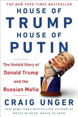 House of Trump, House of Putin: The Untold Story of Donald Trump and the Russian Mafia foto