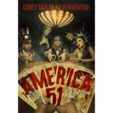 """America 51: A Probe into the Realities That Are Hiding Inside """"The Greatest Country in the World"""" - Corey Taylor"""