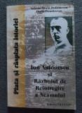 V. Fl. Dobrinescu; Horia Dumitrescu - Ion Antonescu și Războiul de Reîntregire..