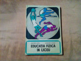 EDUCATIE FIZICA IN LICEU - Gh. Mitra, Alex. Mogos - Editura Stadion, 1970, 196p.