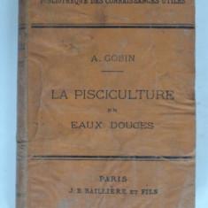 LA PISCICULTURE EN EAUX DOUCES - A. GOBIN (PISCICULTURA IN APE DULCI)