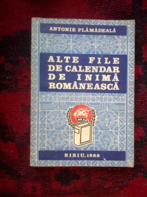 n1 Alte file de calendar de inima romaneasca - Antonie Plamadeala foto