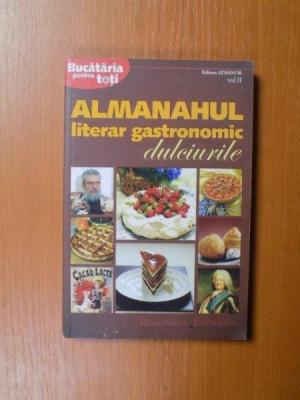 ALMANAHUL LITERAR GASTRONOMIC , DULCIURILE , VOL. II , 2008 foto