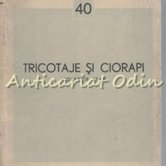 Tricotaje Si Ciorapi. Colectia Stas - Tiraj: 2000 Exemplare