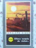 ULTIMA NOAPTE DE RAZBOI...-HARALAMB ZINCA