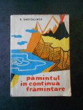 R. GHEYSELINCK - PAMANTUL IN CONTINUA FRAMANTARE