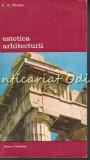 Cumpara ieftin Estetica Arhitecturii - P. A. Michelis