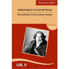 Personajele lui Oscar Wilde – intre polifonie si voci ale aceleiasi constiinte - Simona OJICA