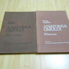 VICTOR PAPILIAN--ANATOMIA OMULUI - 2 VOL. 1979-1982