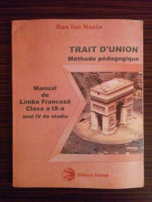 Manual de Limba Franceza, clasa a IX-a - Dan Ion Nasta foto