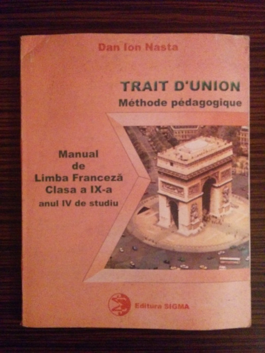 Manual de Limba Franceza, clasa a IX-a - Dan Ion Nasta