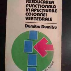Reeducarea Functionala In Afectiunile Coloanei Vertebrale - D. Dumitru ,544097