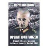 Operatiuni Panzer. Grupul 3 Panzer german in timpul invaziei Rusiei, 1941 - Hermann Hoth