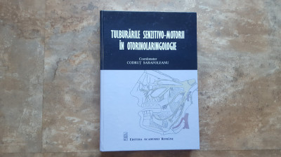 Tulburarile senzitivo-motorii in otorinolaringologie - Codrut Sarafoleanu foto