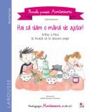 Primele povești Montessori. Hai să dăm o mână de ajutor! (4-7 ani)