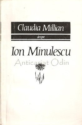 Despre Ion Minulescu - Claudia Millian foto