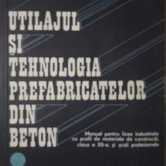 UTILAJUL SI TEHNOLOGIA PREFABRICATELOR DIN BETON. MANUAL PENTRU LICEE INDUSTRIAL