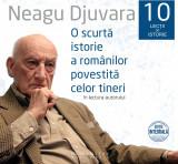 O scurta istorie a romanilor povestita celor tineri   Neagu Djuvara