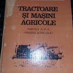 TRACTOARE SI MASINI AGRICOLE-PARTEA II  MASINI AGRICOLE,TOMA DRAGOS,S. LEPSI,981