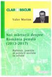 Noi mărturii despre România penală