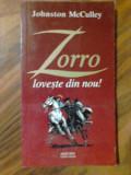 Zorro loveste din nou ! - Jonston McCulley   (expediere si 6 lei/gratuit) (4+1)