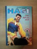 HAGI. UNIC INTR-UN SECOL de GHEORGHE NICOLAESCU