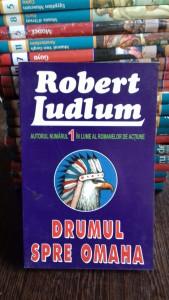 DRUMUL SPRE OMAHA - ROBERT LUDLUM