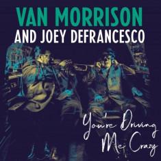 Van Morrison Joey DeFrancesco Youre Driving Me Crazy (cd)