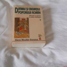 Datinile si credintele poporului roman 2 volume 2008- Elena Niculita Voronca NOI, Alta editura
