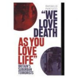 We Love Death as You Love Life - Raffaello Pantucci