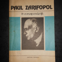 PAUL ZARIFOPOL - IN CORESPONDENTA