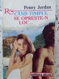CAND TIMPUL SE OPRESTE-N LOC... - PENNY JORDAN