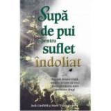 Supa de pui pentru suflet indoliat - Jack Canfield, Mark Victor Hansen