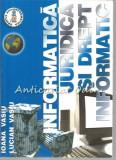 Cumpara ieftin Informatica Juridica Si Drept Informatic - Ioana Vasiu - Tiraj: 500 Exemplare