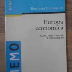 EUROPA ECONOMICA UEM, PIATA COMUNA, POLITICI COMUNE - BERTRAND COMMELIN