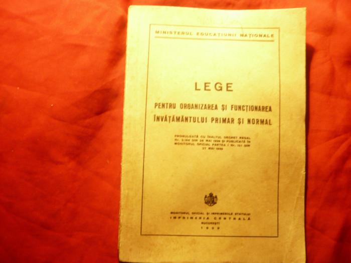 Lege pt.Organizarea si Functionarea Invatamantului primar si normal -Ed.MO 1939