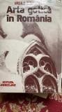 ARTA GOTICA IN ROMANIA ,AUTOR VASILE DRAGUT .ED.MERIDIANE