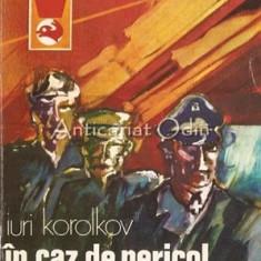 In Caz De Pericol, Arde! - Iuri Korolkov