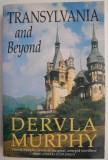 Transylvania and Beyond - Dervla Murphy