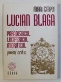 LUCIAN BLAGA - PARADISIACUL , LUCIFERICUL , MIORITICUL , POEM CRITIC de MIHAI CIMPOI , 1997